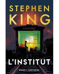 L' institut : Roman / Stephen King | King, Stephen (1947-....). Auteur