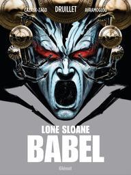Lone Sloane : Babel / scénario, Xavier Cazaux-Zago | Cazaux-Zago, Xavier (1977-...). Auteur
