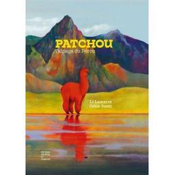 Patchou : l'alpaga du Pérou / Li Lamarre | Lamarre, Li. Auteur