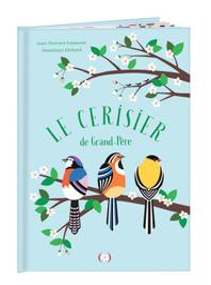 Le cerisier de grand-père / Anne-Florence Lemasson, Dominique Ehrhard | Lemasson, Anne-Florence. Auteur