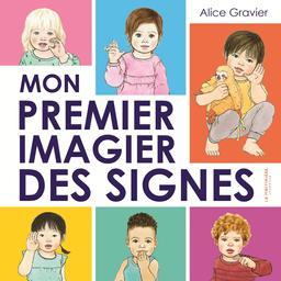 Mon premier imagier des signes / Alice Gravier | Gravier, Alice. Auteur